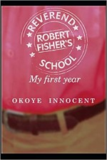 Reverend Robert Fisher's School; My First Year